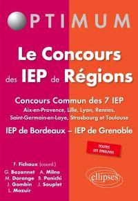 Le concours des IEP de régions : concours commun des 7 IEP (Aix-en-Provence, Lille, Lyon, Rennes, Saint-Germain-en-Laye, Strasbourg et Toulouse) : IEP de Bordeaux, IEP de Grenoble