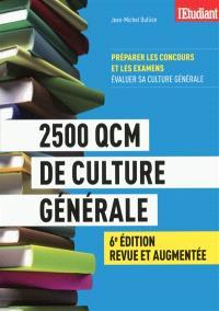 2.500 QCM de culture générale : préparer les concours et les examens : évaluer sa culture générale