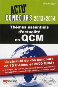 Thèmes essentiels d'actualité 2013-2014 en QCM : 2.000 questions de culture générale et d'actualité politique, économique, internationale et sociale