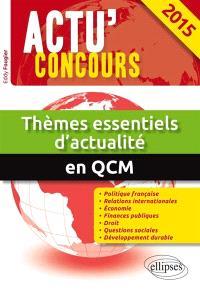 Thèmes essentiels d'actualité 2015 en QCM