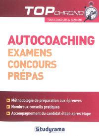 Autocoaching : examens, concours, prépas