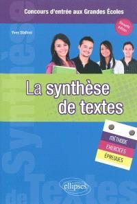 La synthèse de textes : méthode, exercices, épreuves : concours d'entrée aux grandes écoles