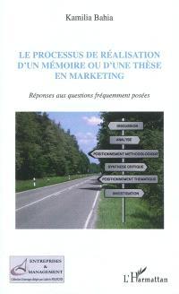 Processus de réalisation d'un mémoire ou d'une thèse en marketing : réponses aux questions fréquemment posées