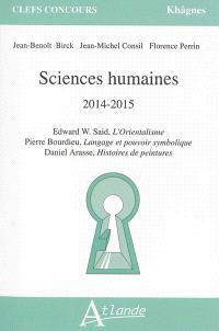 Sciences humaines : 2014-2015 : Edward W. Saïd, L'orientalisme, Pierre Bourdieu, Langage et pouvoir symbolique, Daniel Arasse, Histoires de peintures