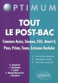 Tout le post-bac : concours Accès, Sésame, ESG, Atout+3, Pass, Prism, Team, Ecricome Bachelor : les clés des épreuves, les pièges à éviter, exercices et conseils