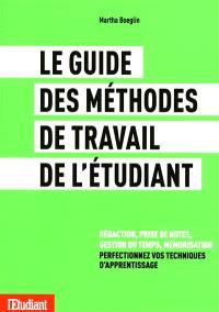 Le guide des méthodes travail de l'etudiant : rédaction, prise de notes, gestion du temps, mémorisation