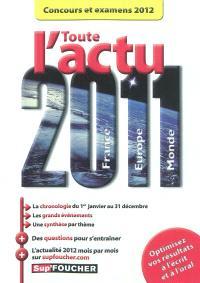 Toute l'actu 2011 France, Europe, monde : concours et examens 2012