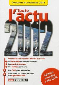 Toute l'actu 2012 France, Europe, monde : concours et examens 2013