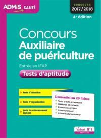Concours auxiliaire de puériculture, entrée en IFAP : tests d'aptitude : concours 2017-2018