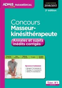Concours masseur-kinésithérapeute, 2016-2017 : annales et sujets inédits corrigés