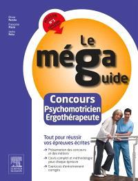 Le méga-guide : concours psychomotricien et ergothérapeute : tout pour réussir vos épreuves écrites