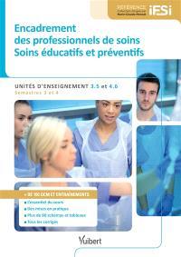 Encadrement des professionnels de soins : soins éducatifs et préventifs : unités d'enseignement 3.5 et 4.6, semestres 3 et 4