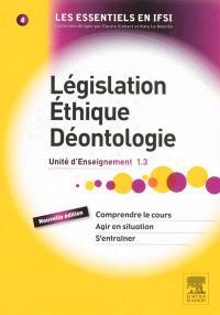 Législation, éthique, déontologie : unité d'enseignement 1.3