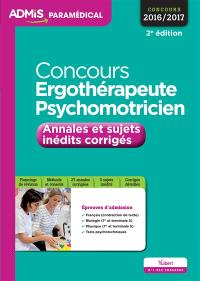 Concours ergothérapeute et psychomotricien : annales et sujets inédits corrigés : concours 2016-2017