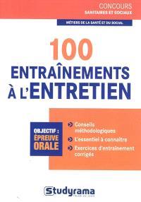 100 entraînements à l'entretien : objectif épreuve orale : métiers de la santé et du social