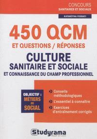 450 QCM et questions-réponses culture sanitaire et sociale et connaissance du champ professionnel : objectifs, métiers du social
