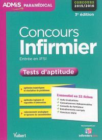 Concours infirmier : tests d'aptitude : entrée en IFSI, concours 2015-2016