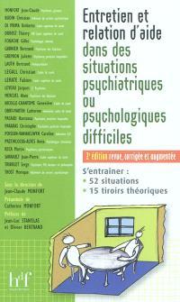 Entretien et relation d'aide dans des situations psychiatriques ou psychologiques difficiles : s'entraîner, 52 situations, 15 tiroirs théoriques