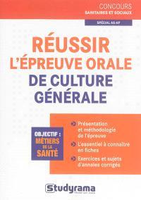 Réussir l'épreuve orale de culture générale : spécial AS-AP : objectif métiers de la santé