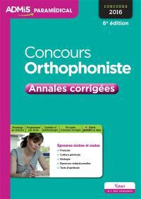 Concours orthophoniste 2016 : annales corrigées : épreuves écrites et orales