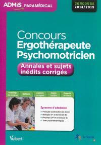 Concours ergothérapeute et psychomotricien : annales et sujets inédits corrigés : concours 2014-2015