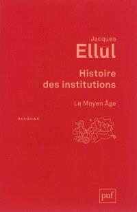 Histoire des institutions, Le Moyen Age