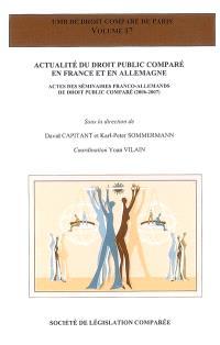 Actualité du droit public comparé en France et en Allemagne : actes des séminaires franco-allemands de droit public comparé (2006-2007)