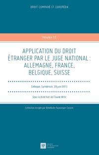 Application du droit étranger par le juge national : Allemagne, France, Belgique, Suisse : colloque, Sarrebruck, 28 juin 2013