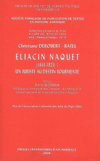 Eliacin Naquet, 1843-1921 : un juriste au destin tourmenté