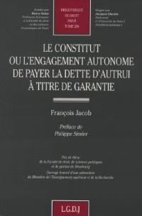 Le constitut ou L'engagement autonome de payer la dette d'autrui à titre de garantie