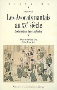 Les avocats nantais au XXe siècle : socio-histoire d'une profession