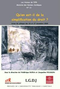 Qu'en est-il de la simplification du droit ? : actes du colloque des 26 et 27 novembre 2009