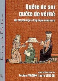 Quête de soi, quête de vérité : du Moyen Age à l'époque moderne