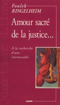 Amour sacré de la justice... : à la recherche d'une introuvable