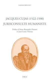 Jacques Cujas (1522-1590) : jurisconsulte humaniste