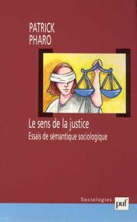 Le sens de la justice : essais de sémantique sociologique