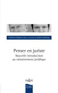 Penser en juriste : nouvelle introduction au raisonnement juridique