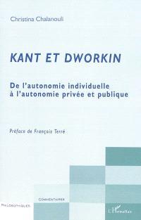 Kant et Dworkin : de l'autonomie individuelle à l'autonomie privée et publique