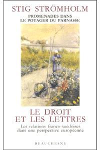 Le Droit et les lettres : promenades dans le potager du Parnasse : les relations franco-suédoises dans une perspective européenne