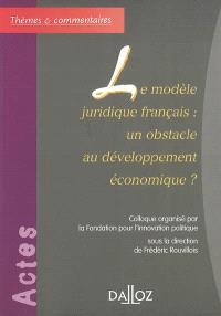 Le modèle juridique français, un obstacle au développement économique ?