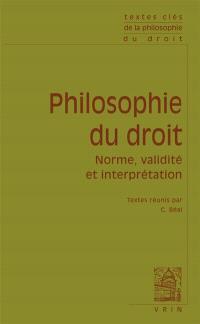 Philosophie du droit : norme, validité et interprétation