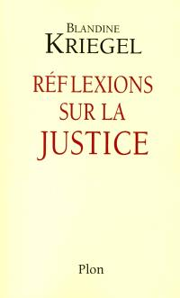 Les chemins de l'Etat. Volume 5, Réflexions sur la justice