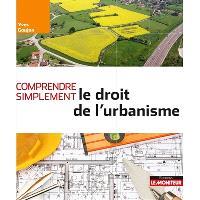 Comprendre simplement le droit d'urbanisme