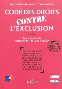Code des droits contre l'exclusion : emploi, logement, famille, consommation