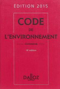 Code de l'environnement commenté : édition 2015