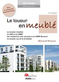 Le loueur en meublé : la location meublée, le LMP et le LMNP, les résidences avec services et le LMNP Bouvard, la location nue et la loi Scellier