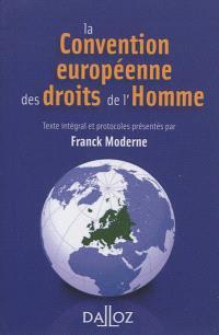 La Convention européenne des droits de l'homme 2012 : texte intégral de la Convention de sauvegarde des droits de l'homme et des libertés fondamentales à jour des protocoles additionnels en vigueur au 25 avril 2012