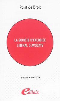 La Société d'exercice libéral d'avocats