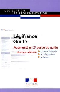 Légifrance guide : augmenté en 2e partie du guide Jurisprudence : constitutionnelle, administrative, judiciaire
