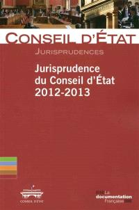 Jurisprudence du Conseil d'Etat, 2012-2013